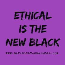 ethical-is-the-new-black3-_-merchita-von-belendi-mvb